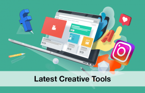 The Latest Social Media Creative Ad Tools